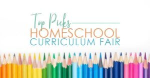 Top Picks Homeschool Curriculum Fair